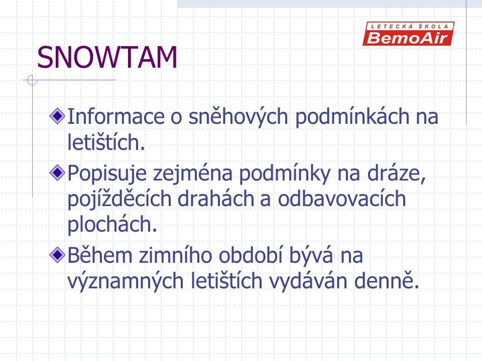 SNOWTAM Informace o sněhových podmínkách na letištích.