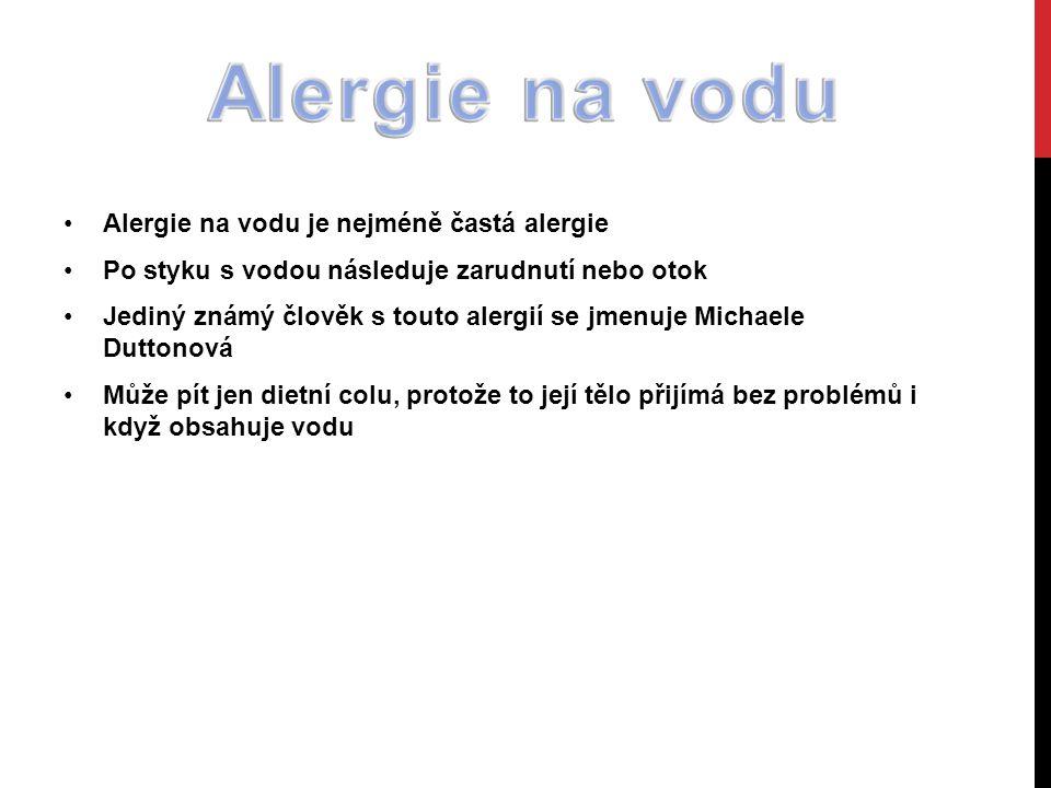 Alergie na vodu Alergie na vodu je nejméně častá alergie