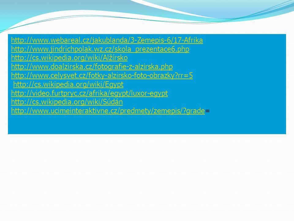 http://www.webareal.cz/jakublanda/3-Zemepis-6/17-Afrika http://www.jindrichpolak.wz.cz/skola_prezentace6.php.