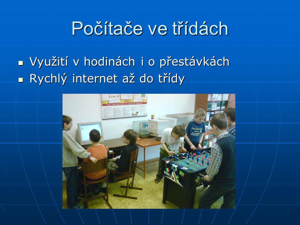Počítače ve třídách Využití v hodinách i o přestávkách