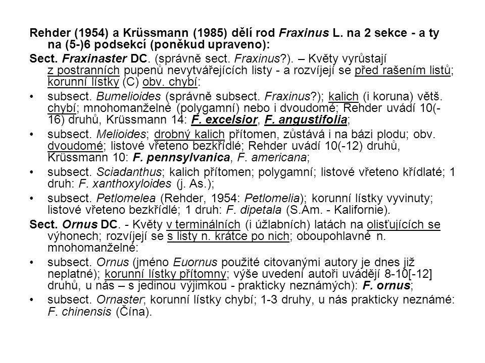 Rehder (1954) a Krüssmann (1985) dělí rod Fraxinus L