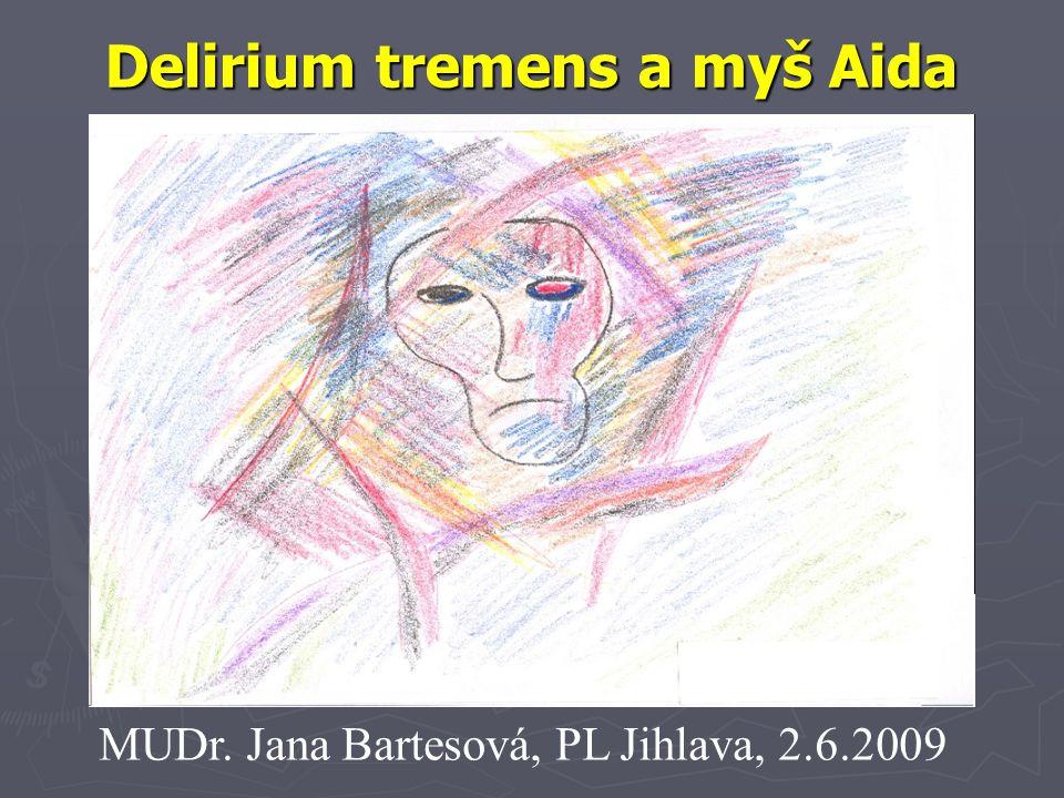 Delirium tremens a myš Aida