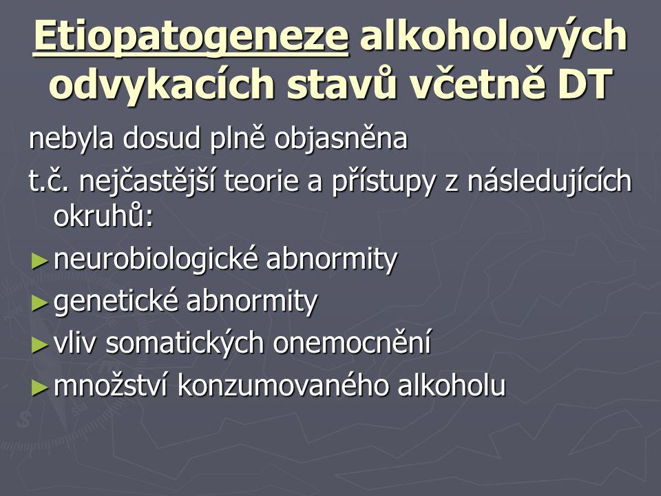 Etiopatogeneze alkoholových odvykacích stavů včetně DT