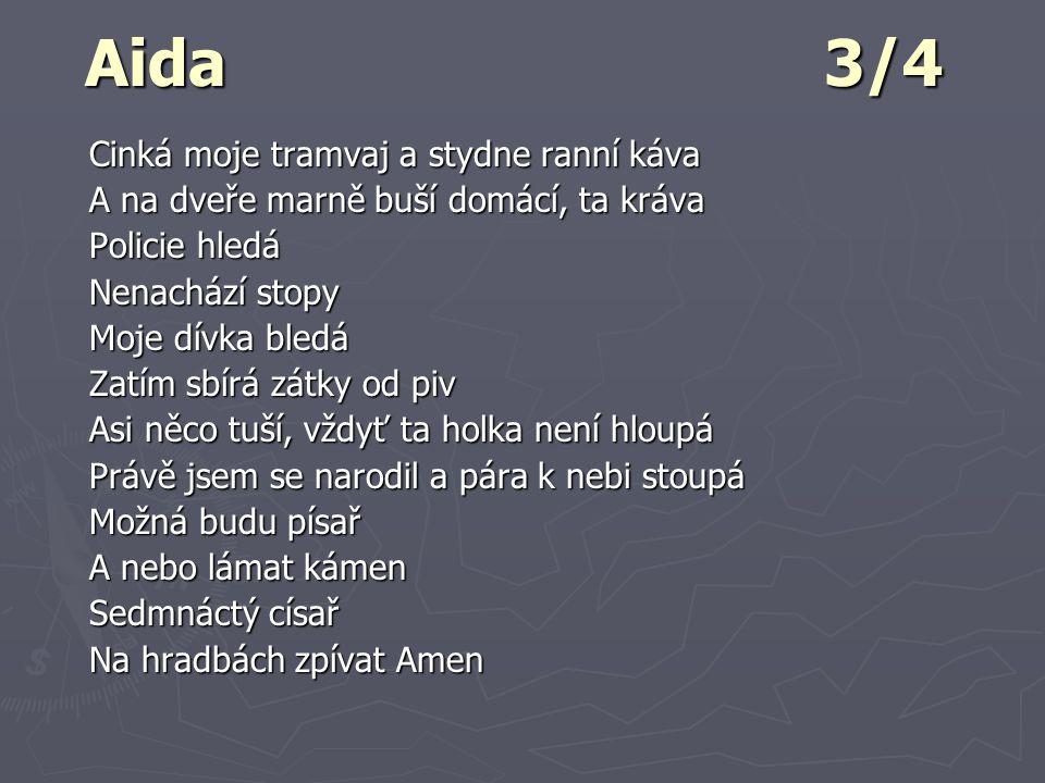 Aida 3/4 Cinká moje tramvaj a stydne ranní káva