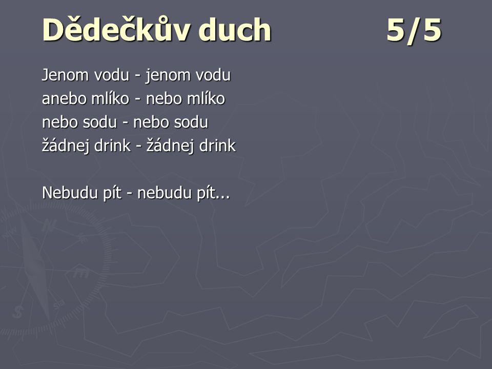 Dědečkův duch 5/5 Jenom vodu - jenom vodu anebo mlíko - nebo mlíko