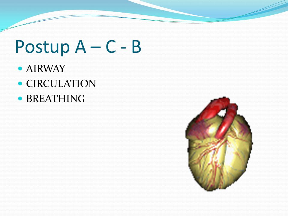 Postup A – C - B AIRWAY CIRCULATION BREATHING