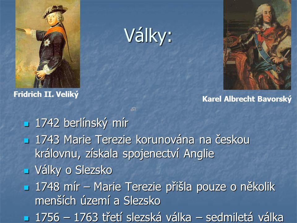 Války: Fridrich II. Veliký. Karel Albrecht Bavorský. 1742 berlínský mír.