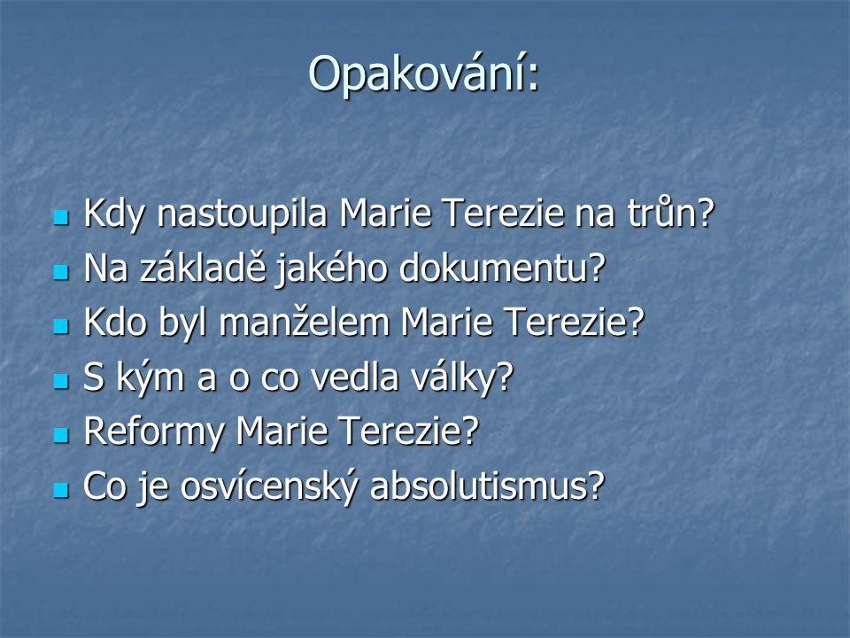 Opakování: Kdy nastoupila Marie Terezie na trůn