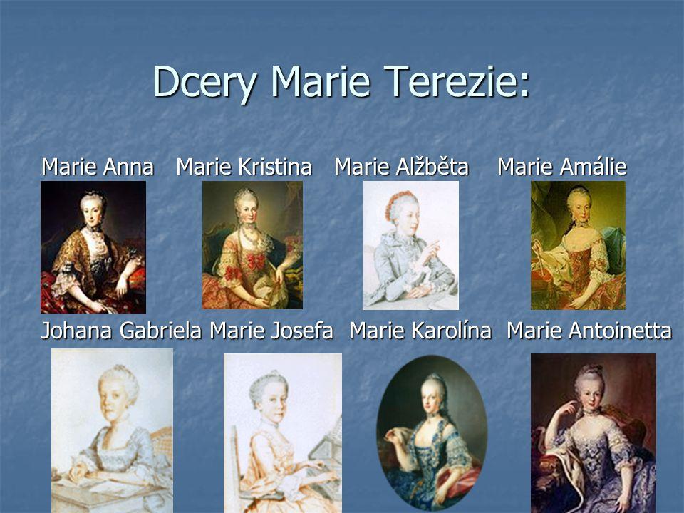 Dcery Marie Terezie: Marie Anna Marie Kristina Marie Alžběta Marie Amálie.
