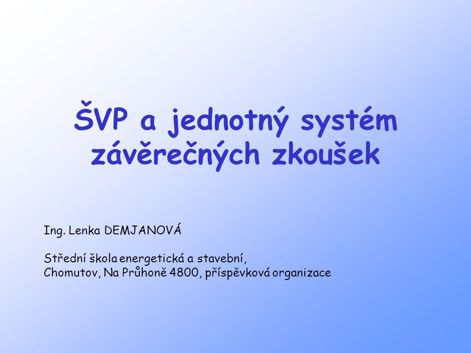 ŠVP a jednotný systém závěrečných zkoušek