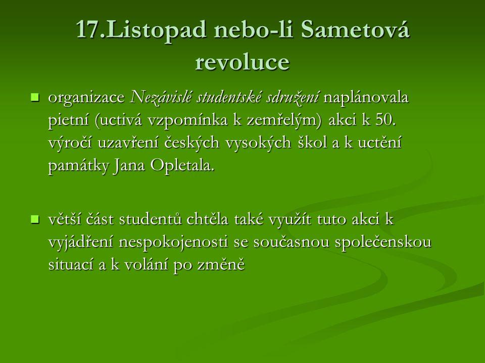 17.Listopad nebo-li Sametová revoluce