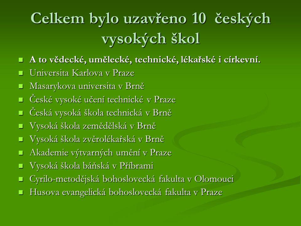 Celkem bylo uzavřeno 10 českých vysokých škol