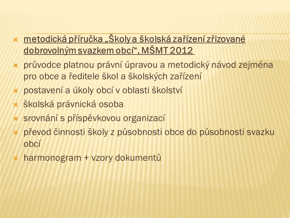"""metodická příručka """"Školy a školská zařízení zřizované dobrovolným svazkem obcí , MŠMT 2012"""