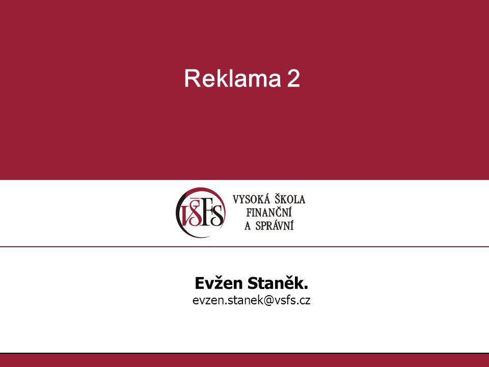 Reklama 2 Evžen Staněk. evzen.stanek@vsfs.cz