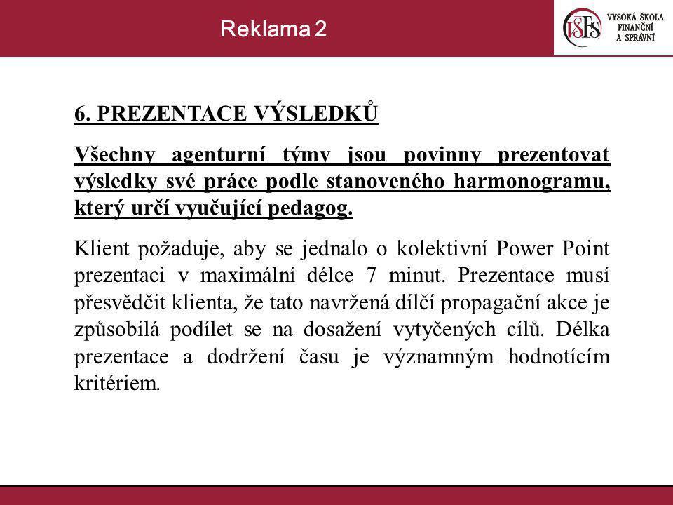 Reklama 2 6. PREZENTACE VÝSLEDKŮ.