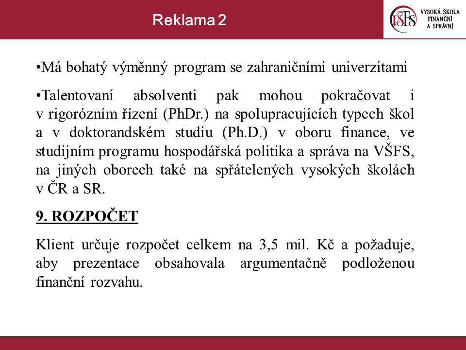 Reklama 2 Má bohatý výměnný program se zahraničními univerzitami.