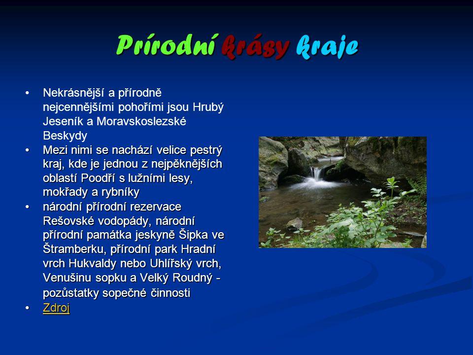 Prírodní krásy kraje Nekrásnější a přírodně nejcennějšími pohořími jsou Hrubý Jeseník a Moravskoslezské Beskydy.
