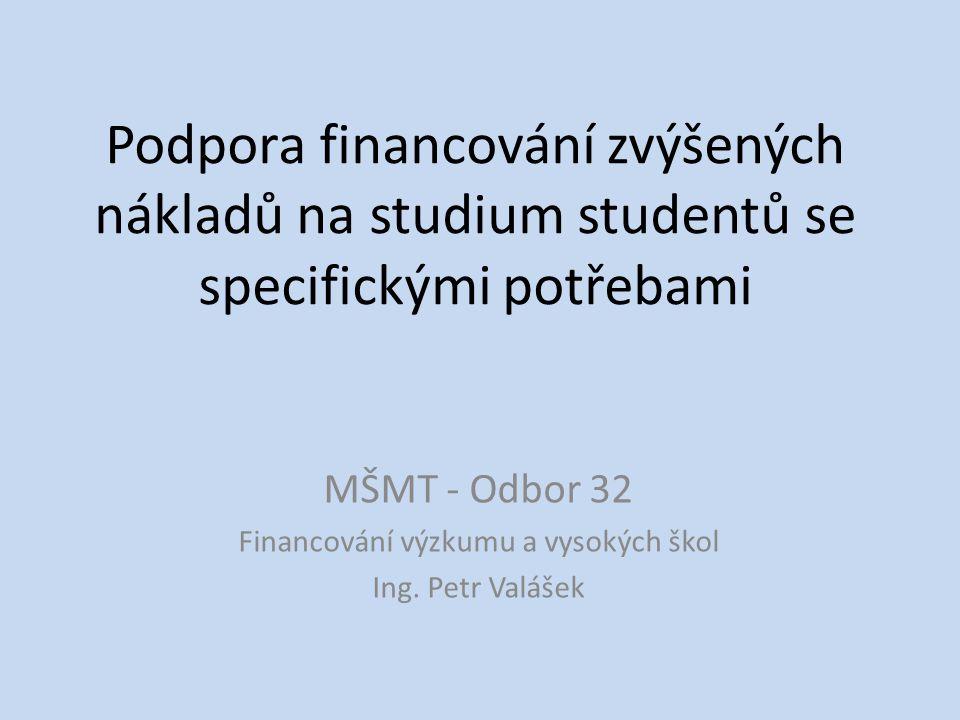MŠMT - Odbor 32 Financování výzkumu a vysokých škol Ing. Petr Valášek