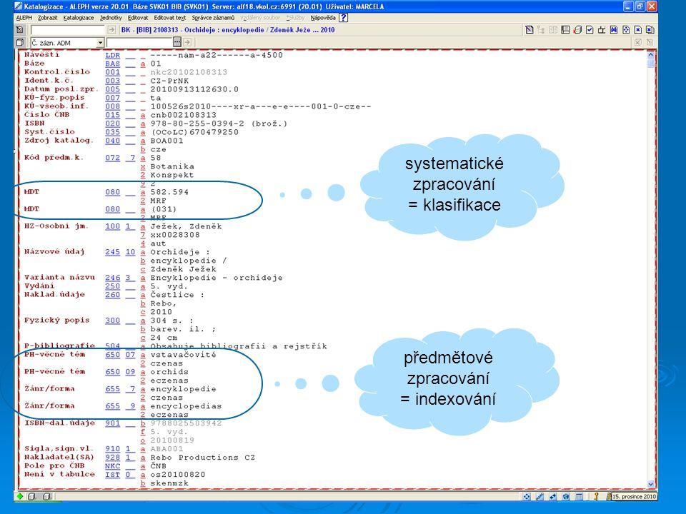 systematické zpracování = klasifikace