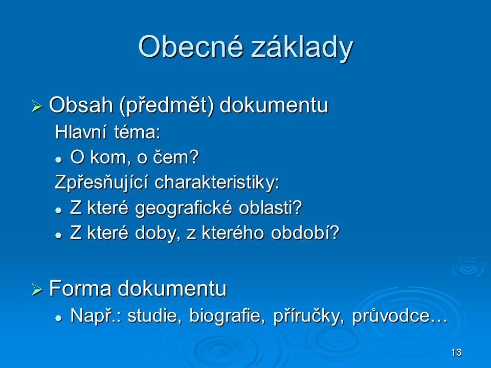 Obecné základy Obsah (předmět) dokumentu Forma dokumentu Hlavní téma: