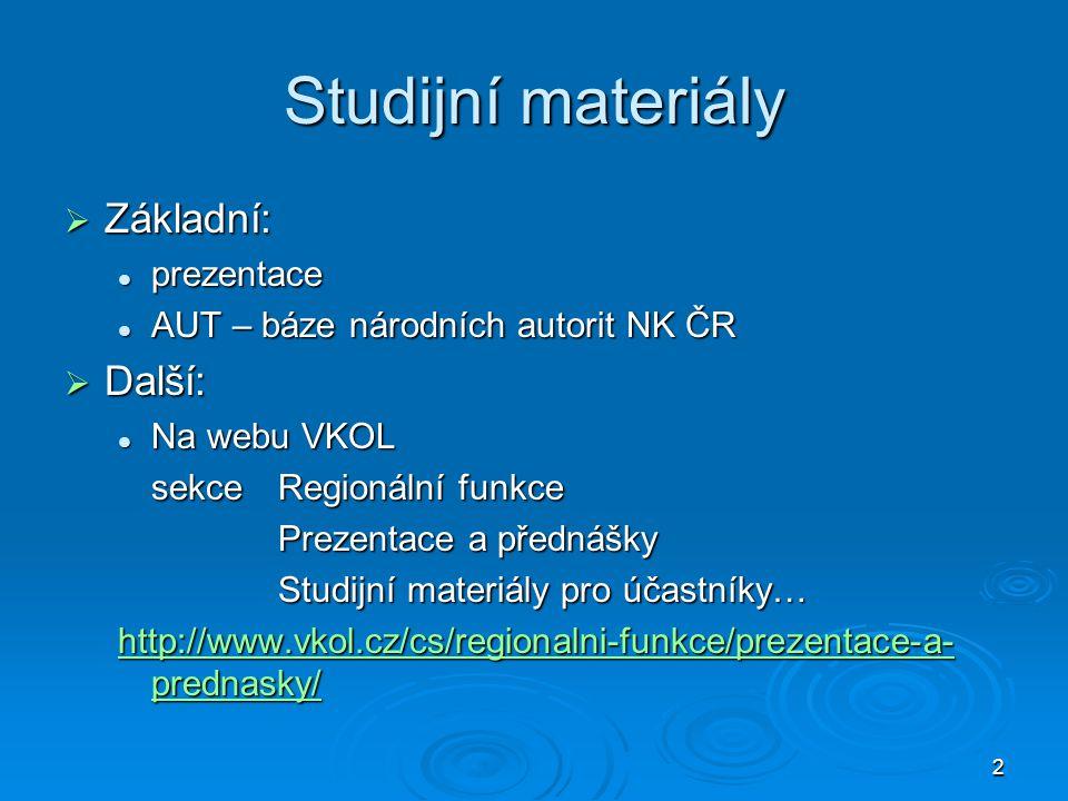 Studijní materiály Základní: Další: prezentace