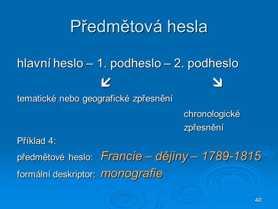 Předmětová hesla hlavní heslo – 1. podheslo – 2. podheslo  