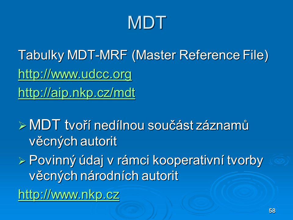 MDT MDT tvoří nedílnou součást záznamů věcných autorit