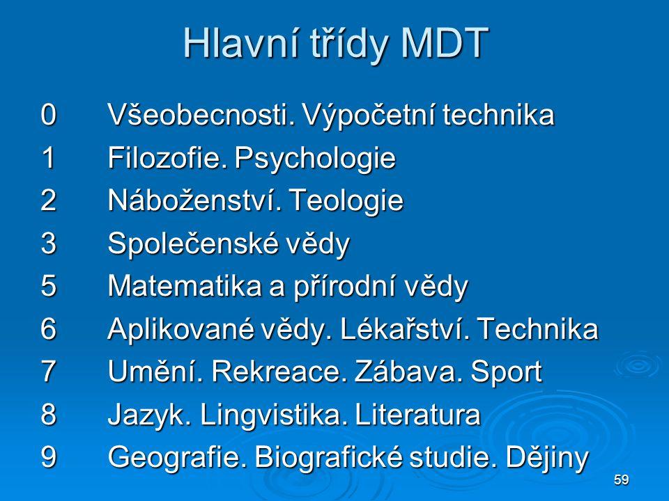Hlavní třídy MDT 0 Všeobecnosti. Výpočetní technika