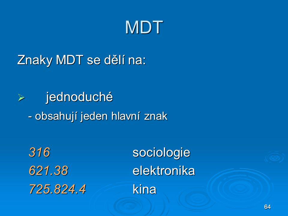 MDT Znaky MDT se dělí na: jednoduché - obsahují jeden hlavní znak