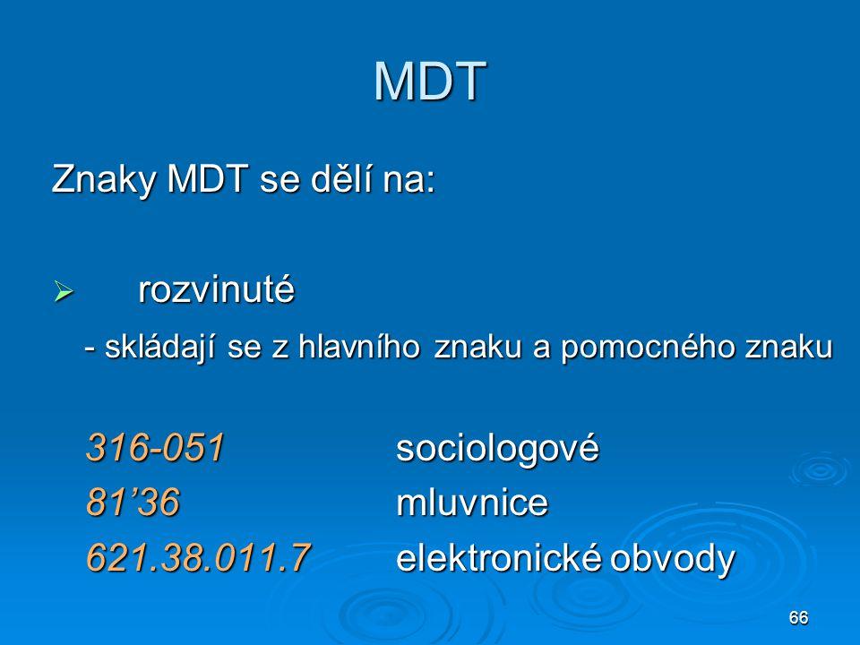 MDT Znaky MDT se dělí na: rozvinuté