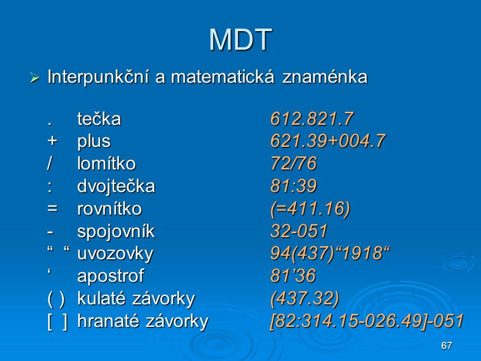 MDT Interpunkční a matematická znaménka . tečka 612.821.7