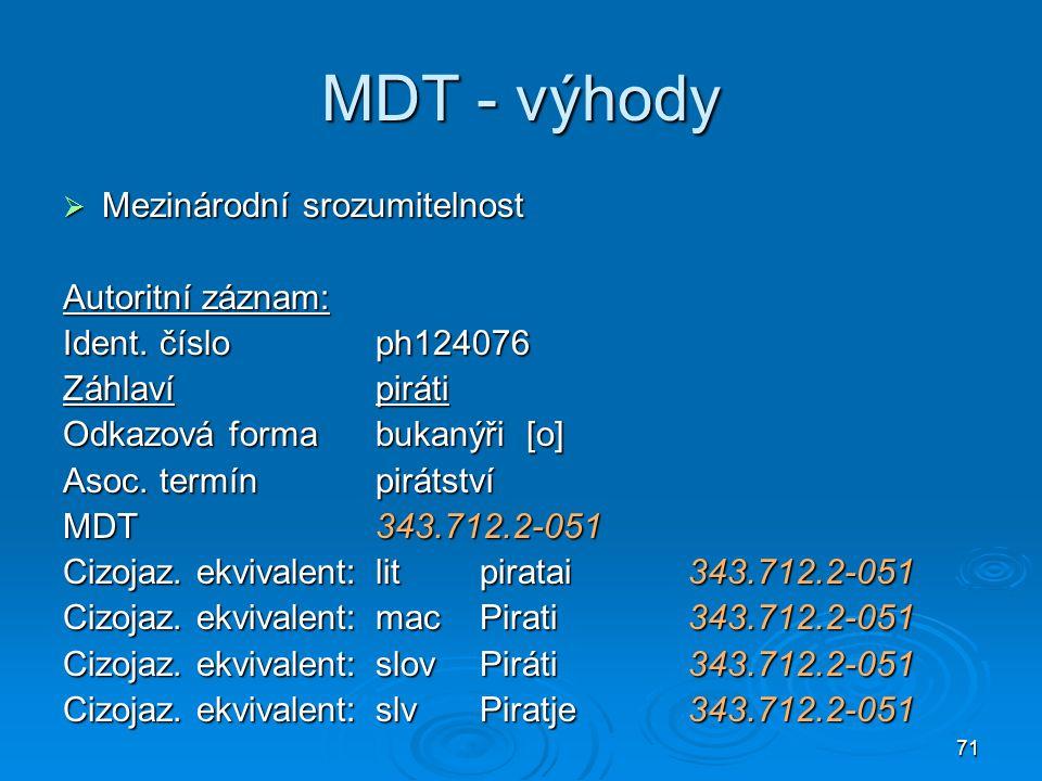 MDT - výhody Mezinárodní srozumitelnost Autoritní záznam: