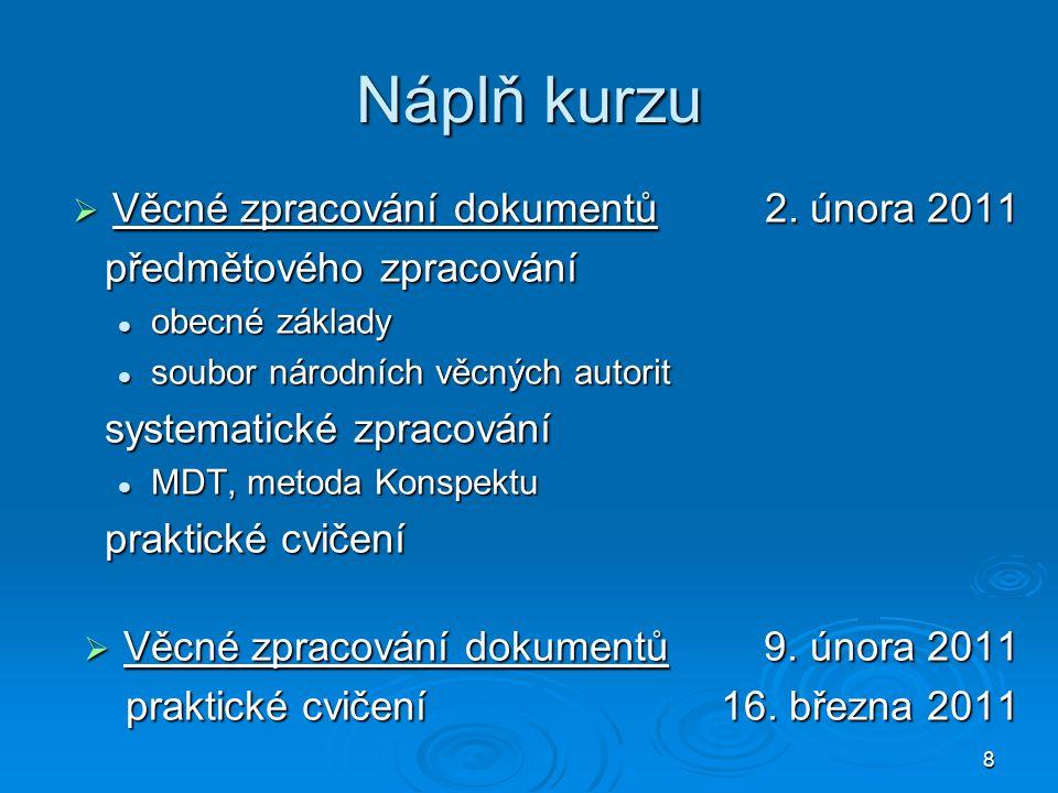 Náplň kurzu Věcné zpracování dokumentů 2. února 2011