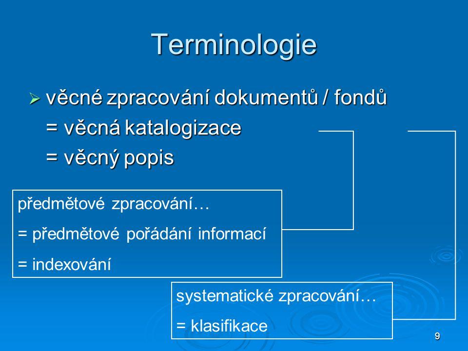 Terminologie věcné zpracování dokumentů / fondů = věcná katalogizace