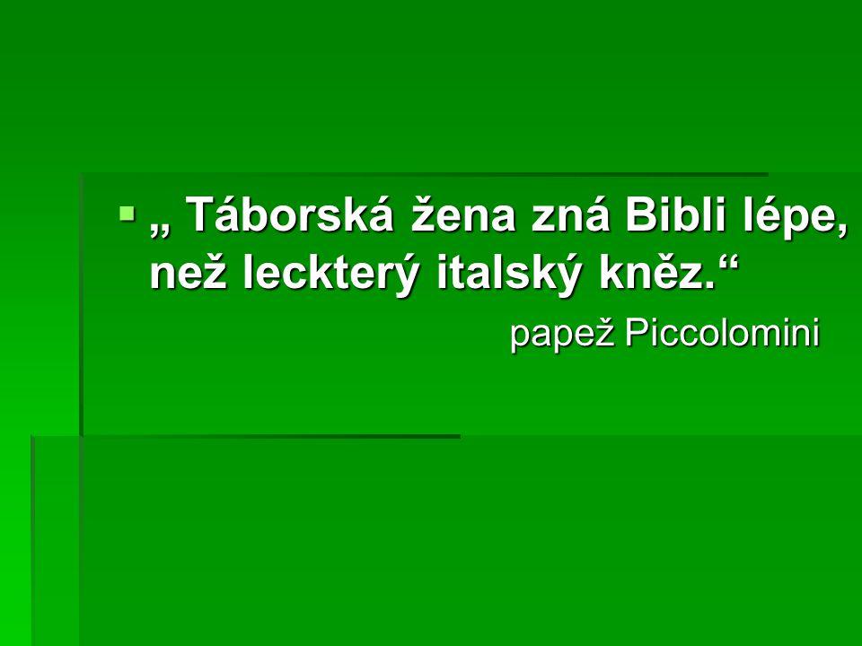 """"""" Táborská žena zná Bibli lépe, než leckterý italský kněz."""