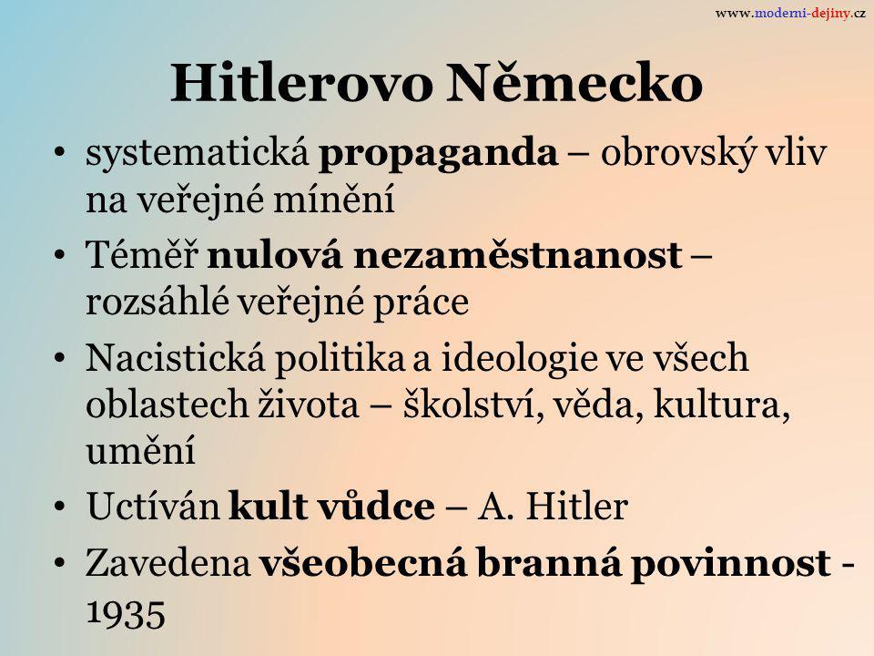 www.moderni-dejiny.cz Hitlerovo Německo. systematická propaganda – obrovský vliv na veřejné mínění.
