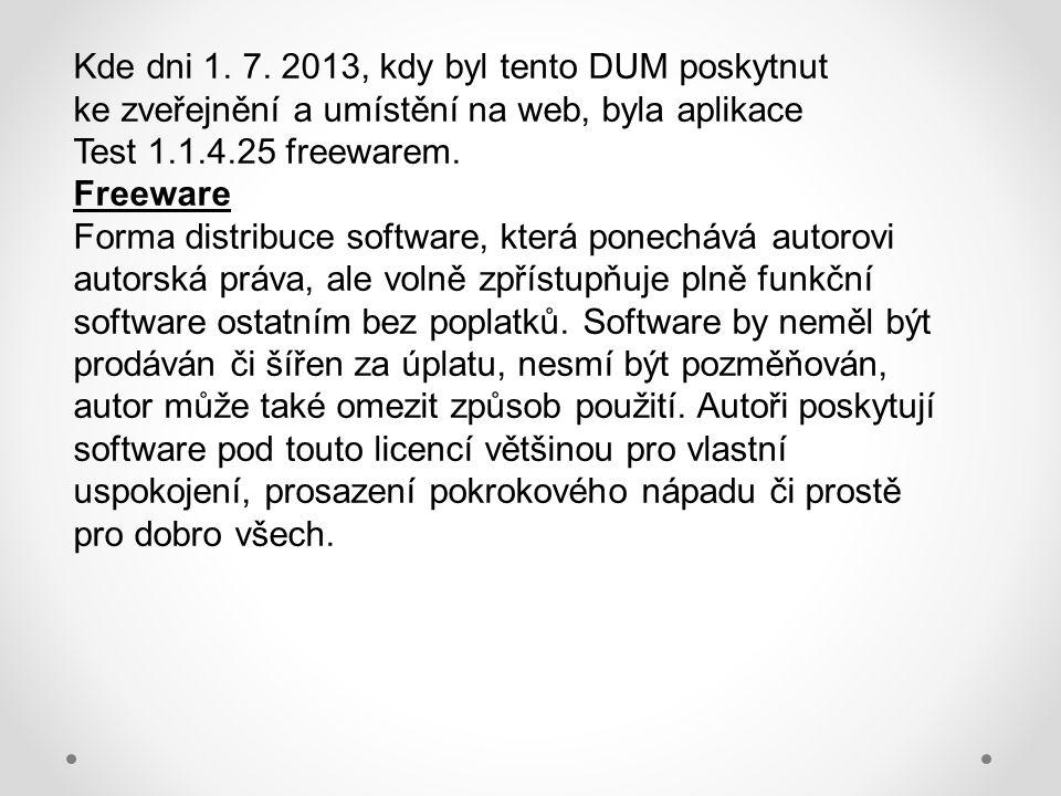 Kde dni 1. 7. 2013, kdy byl tento DUM poskytnut