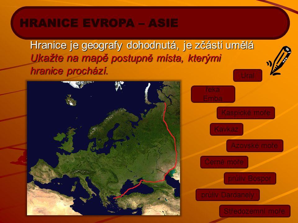 HRANICE EVROPA – ASIE Hranice je geografy dohodnutá, je zčásti umělá