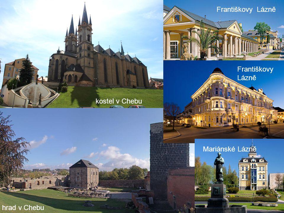 Františkovy Lázně Františkovy Lázně kostel v Chebu Mariánské Lázně hrad v Chebu