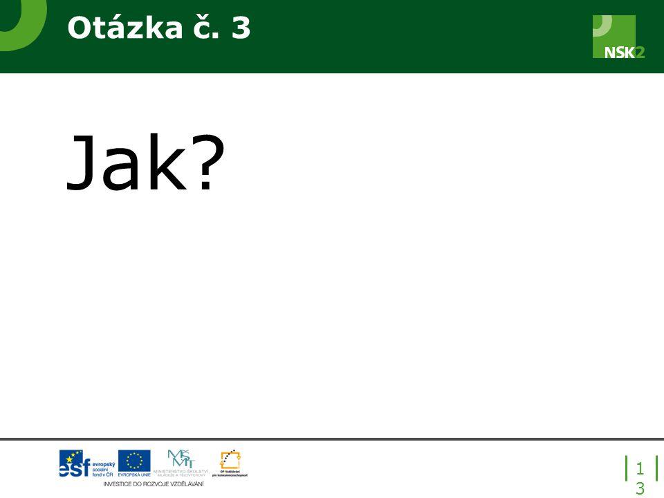 Jak Otázka č. 3 Kdo jsou klíčoví uživatelé systému