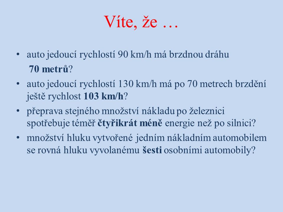 Víte, že … auto jedoucí rychlostí 90 km/h má brzdnou dráhu 70 metrů