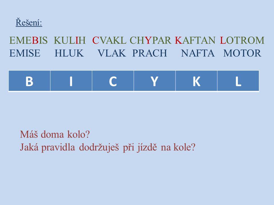 B I C Y K L EMEBIS KULIH CVAKL CHYPAR KAFTAN LOTROM