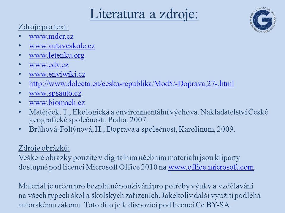 Literatura a zdroje: Zdroje pro text: www.mdcr.cz www.autaveskole.cz