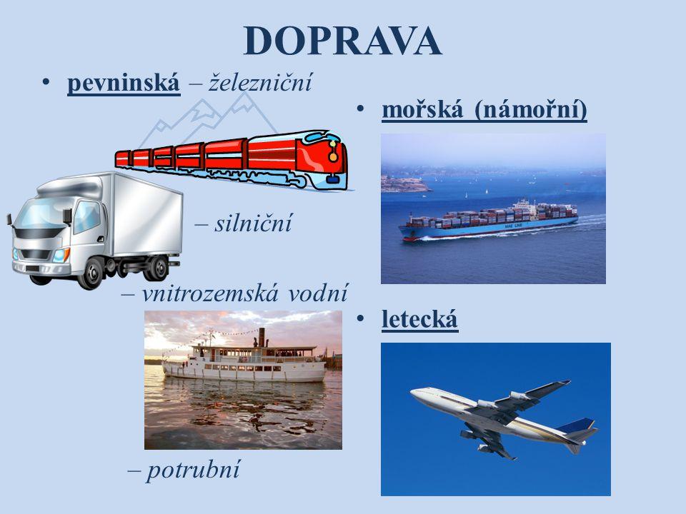 DOPRAVA pevninská – železniční mořská (námořní) – silniční