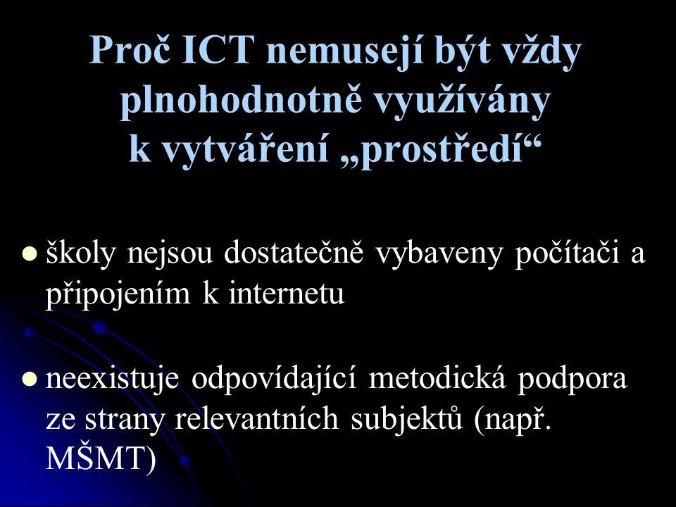 """Proč ICT nemusejí být vždy plnohodnotně využívány k vytváření """"prostředí"""