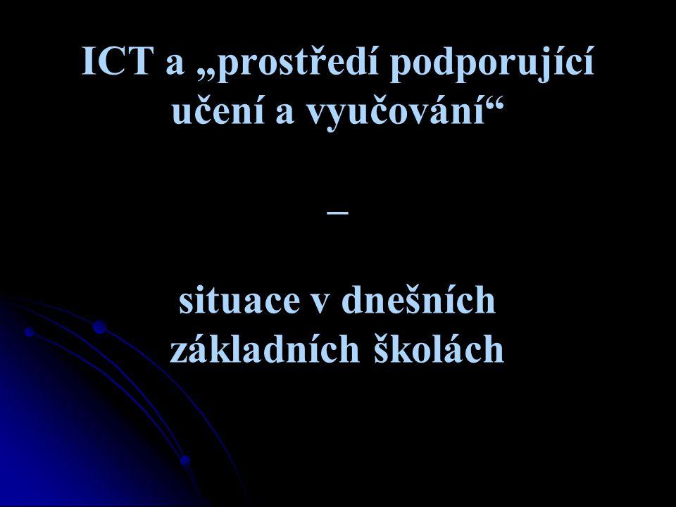 """ICT a """"prostředí podporující učení a vyučování – situace v dnešních základních školách"""