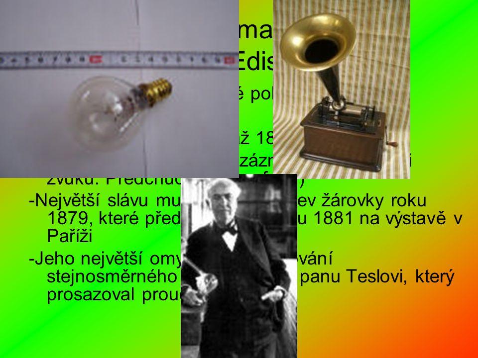 Thomas Alva Edison -Z počátku dělal chemické pokusy