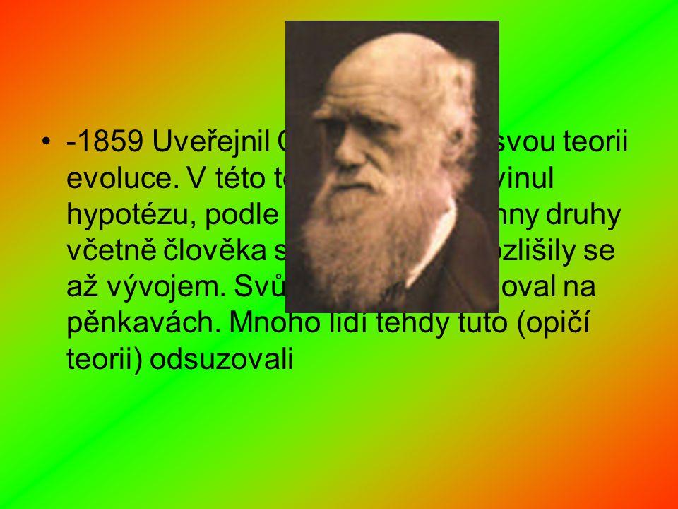 -1859 Uveřejnil Charles Darwin svou teorii evoluce