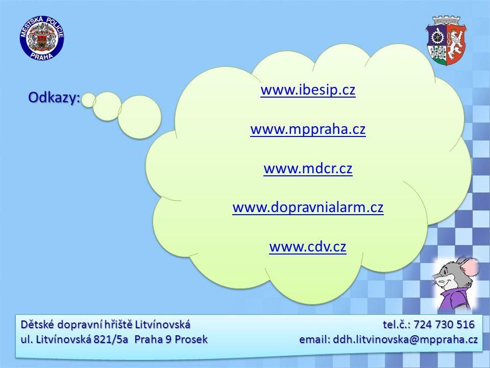 www.ibesip.cz Odkazy: www.mppraha.cz www.mdcr.cz www.dopravnialarm.cz