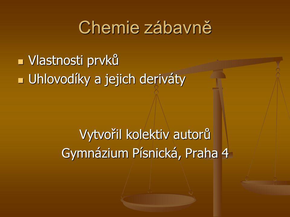 Chemie zábavně Vlastnosti prvků Uhlovodíky a jejich deriváty